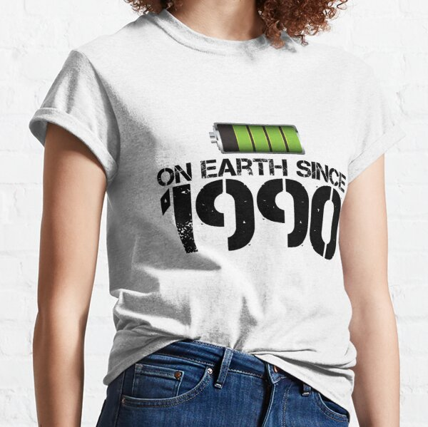 On earth since 1990 Classic T-Shirt