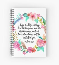 Matthew 6:33 Spiral Notebook