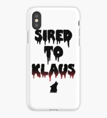 Sired to Klaus- The Originals/The Vampire Diaries iPhone Case/Skin