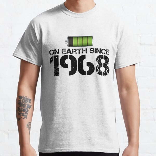 On earth since 1968 Classic T-Shirt