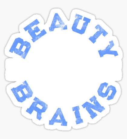 Beauty and Brains! Sticker