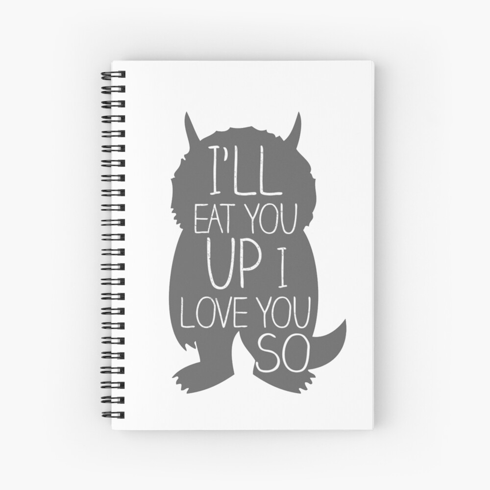 I'LL EAT YOU UP I LOVE YOU SO Spiral Notebook