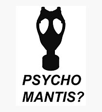 Psycho Mantis? Photographic Print