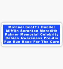 Michael Scott's Dunder Mifflin Scranton Meredith Palmer Memorial Celebrity Rabies Awareness Pro-Am Fun Run Race For The Cure Sticker