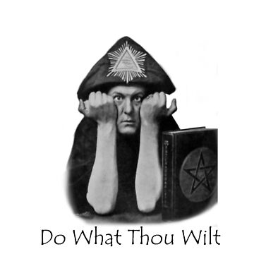 """""""Do What Thou Wilt Shall be the Whole of the Law"""" by IshimaruOwO"""