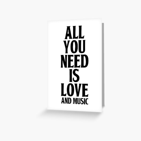 All You Need Is Love And Music Greeting Card