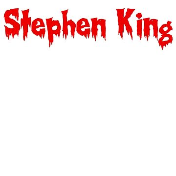I'd Rather Be Reading Stephen King (alternate) by Towerjunkie