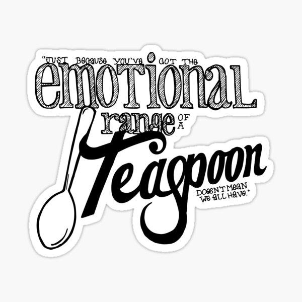 Emotional Range of a Teaspoon Sticker