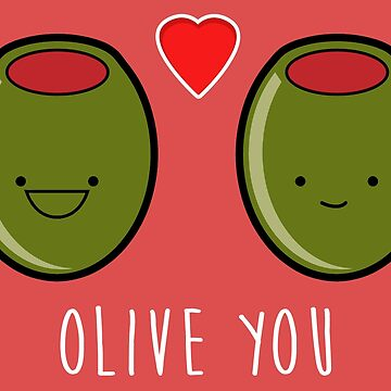 Olive You!  by revoltz