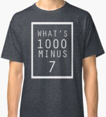Tokyo Ghoul What's 1000 minus 7 Classic T-Shirt