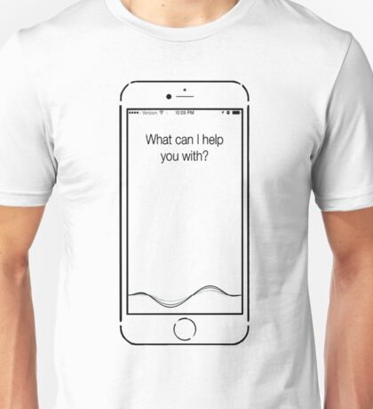 What can I help you with? - Siri Unisex T-Shirt