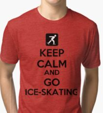 Keep Calm And Go Ice-Skating Tri-blend T-Shirt