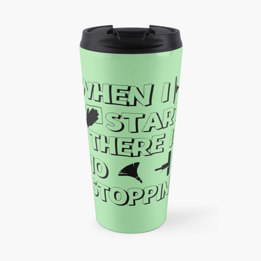 There Is No Stopping Funny Housekeeping Design Travel Mug