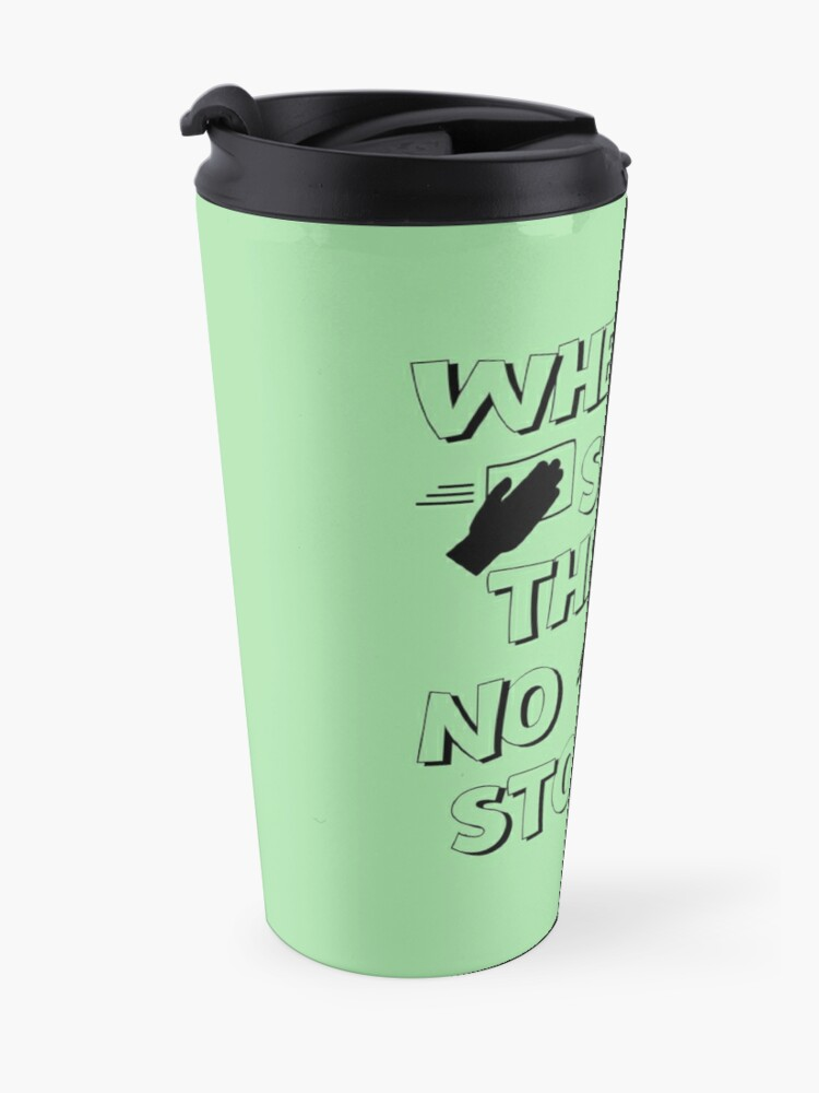 Alternate view of There Is No Stopping Funny Housekeeping Design Travel Mug