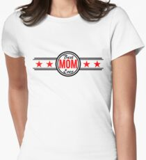 Best Mom Ever Women's Fitted T-Shirt