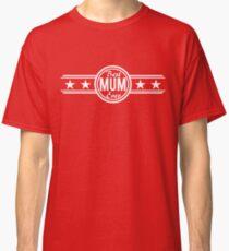 Best Mum Ever Classic T-Shirt
