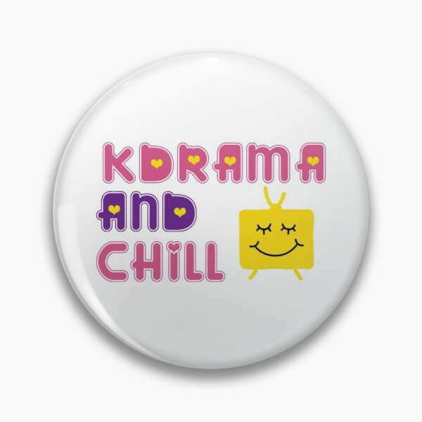 Kdrama and Chill Pin