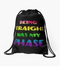 Being Straight Was My Phase LGBT Pride  Drawstring Bag