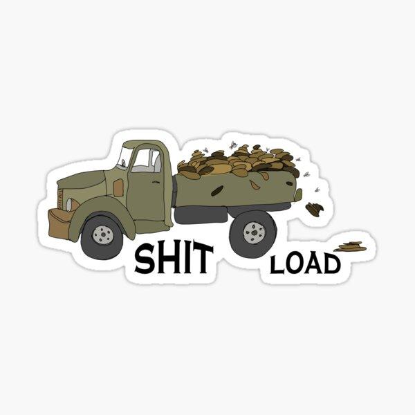 Shit Load Sticker