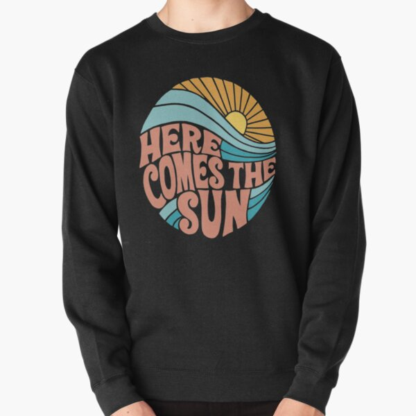 Groovy Here Comes the Sun Pullover Sweatshirt