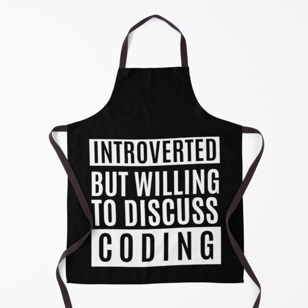 Introverted But Willing To Discuss Coding Apron