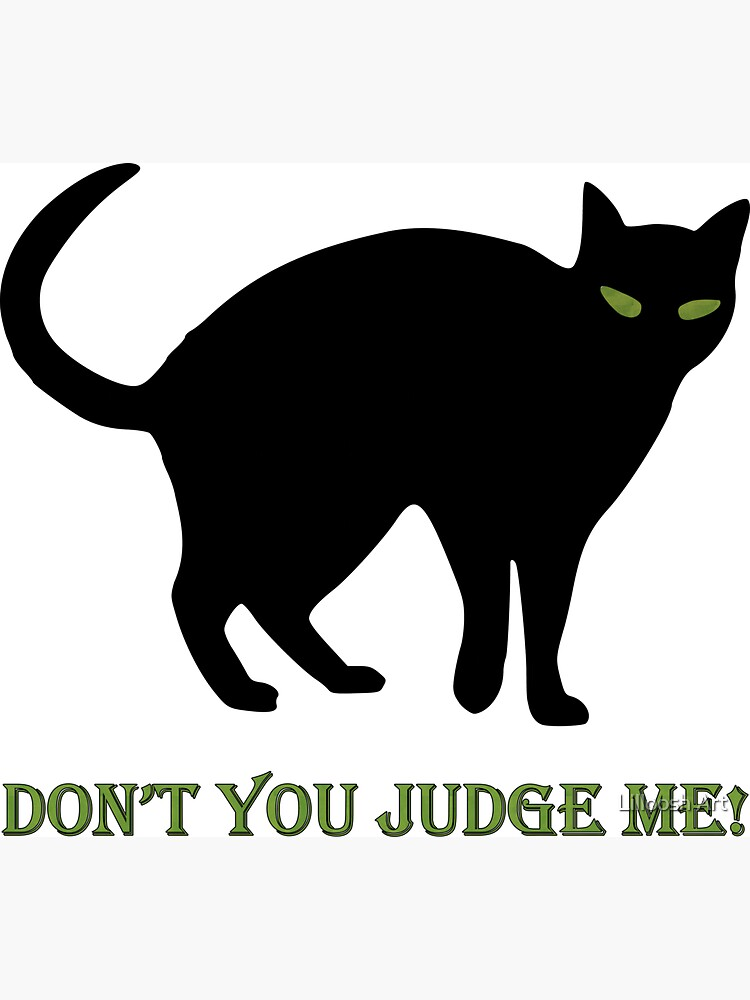 Dont You Judge Me! by Avihaybi