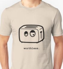 worthless. T-Shirt
