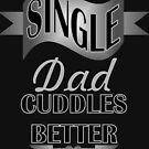 Cool black grey typography proud single dad  by lfang77