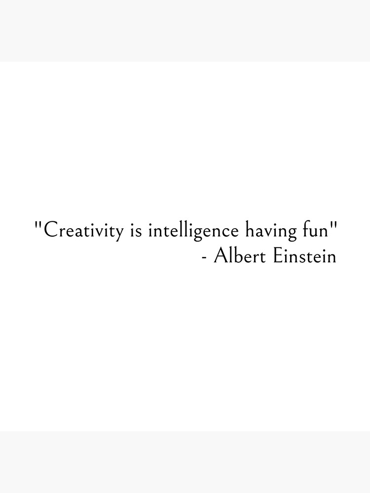 Albert Einstein - Creativity is Intelligence Having Fun by ds-4