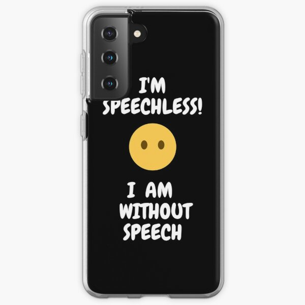 Speechess Samsung Galaxy Soft Case