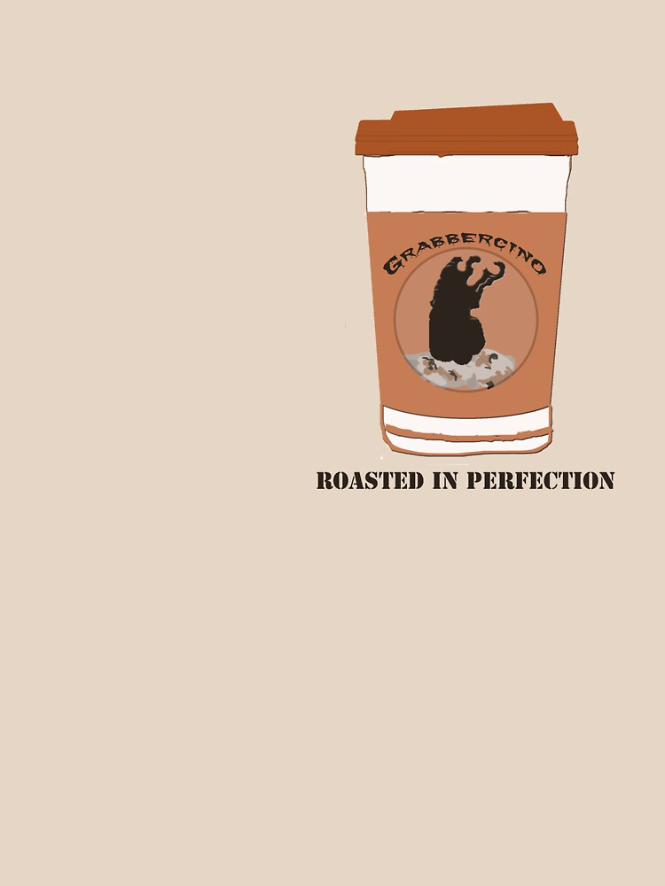 Grabbercino - Roasted in Perfection by Craven7