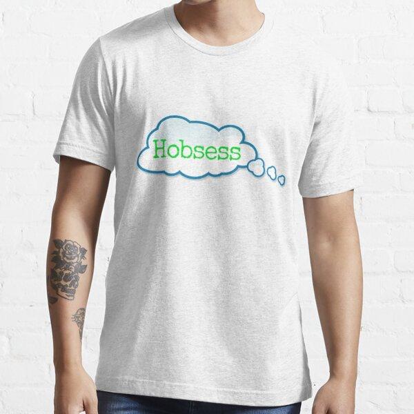 Hobsess Essential T-Shirt