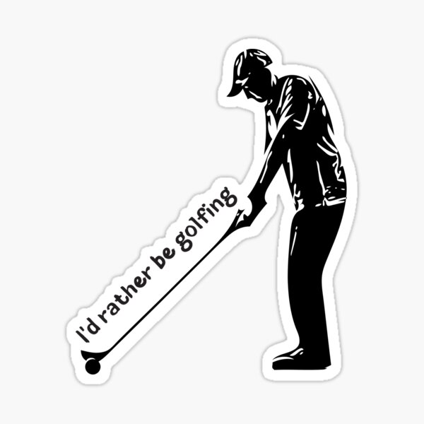 I'd rather be golfing gift for golfer, gift for golfers 2020, mens golf, golf gifts for women, golf lover gift, gifts for golfers Sticker