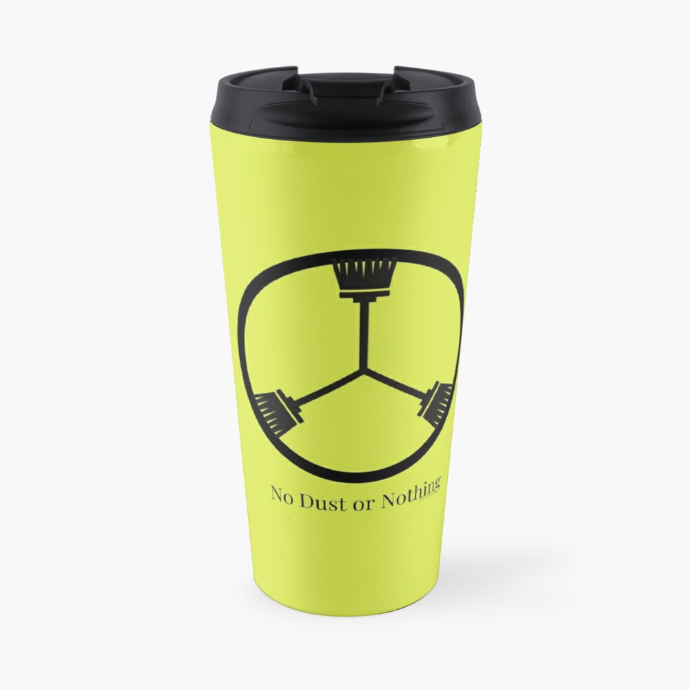 No Dust Or Nothing Funny Cleaning Shirt Broom Humor Travel Mug