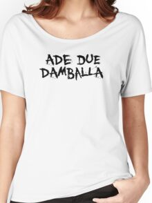 Ade Due Damballa  Women's Relaxed Fit T-Shirt