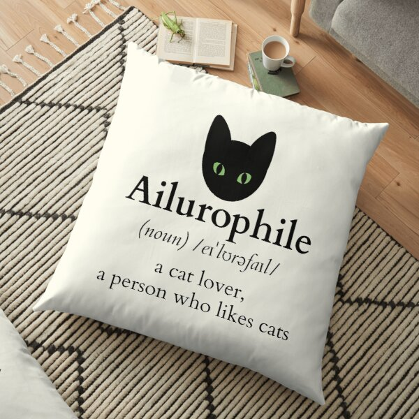 Ailurophile, cat lover Floor Pillow