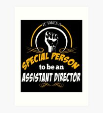 IT TAKES A SPECIAL PERSON TO BE AN ASSISTANT DIRECTOR Art Print