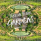Take Me to the Gardens Versailles Palace France by Beverly Claire Kaiya