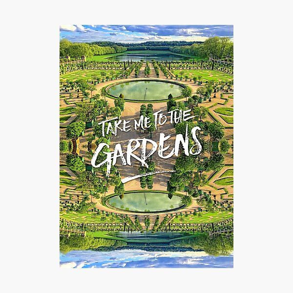 Take Me to the Gardens Versailles Palace France Photographic Print