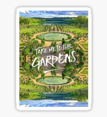 Take Me to the Gardens Versailles Palace France Glossy Sticker
