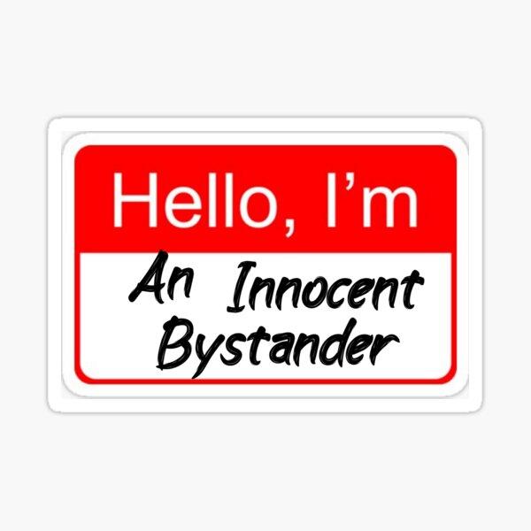 Hello I'm an innocent bystander  Sticker