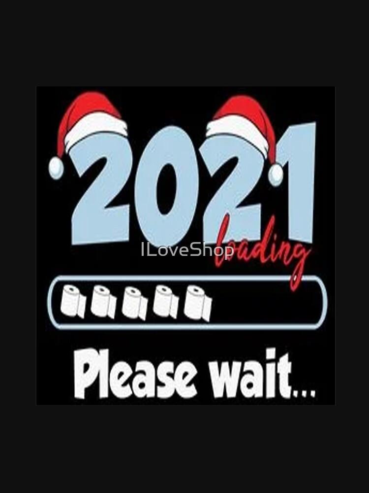 2021 Loading Please Wait by ILoveShop