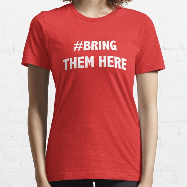 #Bring Them Here - Advocacy for Refugees Essential T-Shirt