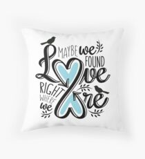 Love is Right Where We Are : Blue Throw Pillow
