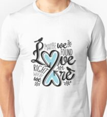 Love is Right Where We Are : Blue Unisex T-Shirt