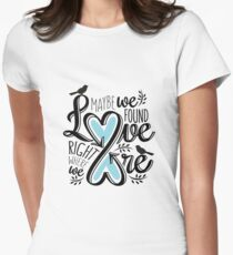 Love is Right Where We Are : Blue Women's Fitted T-Shirt