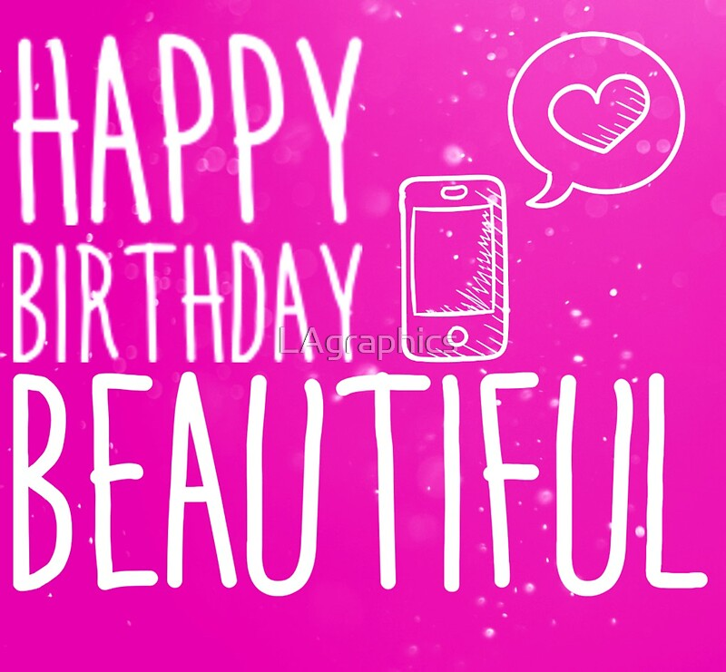 """""""Happy Birthday Beautiful"""" Stickers By LAgraphics"""
