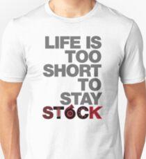 Das Leben ist zu kurz, um Aktien zu bleiben Unisex T-Shirt