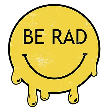 Be Rad - Decayed Smiley Face by TwoLosers