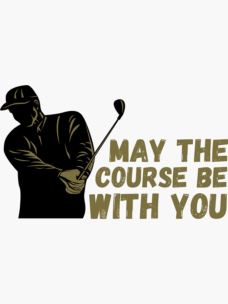 May the course be with you, golfer gift golfing by ds-4
